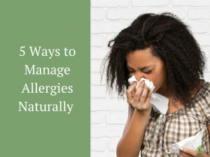 5 Ways to Manage Allergies Naturally